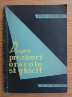Anticariat: Pavel Nicoara - Despre preziceri, oracole si ghicit