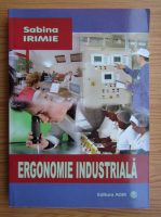 Anticariat: Sabina Irimie - Ergonomie industriala
