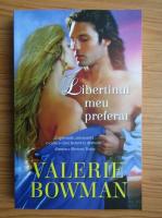 Anticariat: Valerie Bowman - Libertinul meu preferat