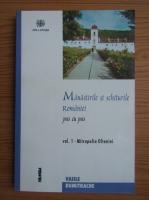 Anticariat: Vasile Dumitrache - Manastirile si schiturile Romaniei pas cu pas, volumul 1. Mitropolia Olteniei