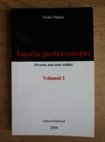 Anticariat: Victor Nitelea - Istoria postrevolutiei, volumul 1. Povestea unei mari tradari
