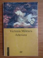 Anticariat: Victoria Milescu - Arleziana