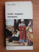 Viktor Lazarev - Vechi maestri europeni (volumul 2)