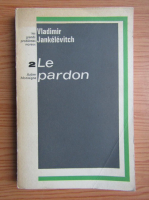 Vladimir Jankelevitch - Le pardon