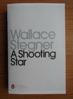Wallace Stegner - A shooting star