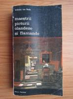 Anticariat: Wilhelm von Bode - Maestrii picturii olandeze si flamande (volumul 1)