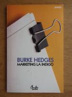 Anticariat: Burke Hedges - Marketing la indigo