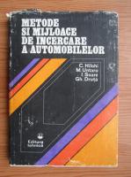 Anticariat: C. Hilohi, Marin Untaru - Metode si mijloace de incercare a automobilelor