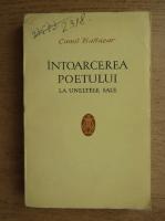 Anticariat: Camil Baltazar - Intoarcerea poetului la uneltele sale