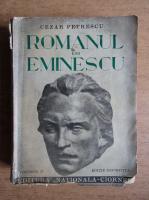 Cezar Petrescu - Romanul lui Eminescu (volumul 2, 1940)