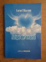 Anticariat: Cornel Diaconu - Aripi de ceara