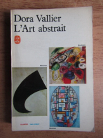 Anticariat: Dora Vallier - L'art abstrait