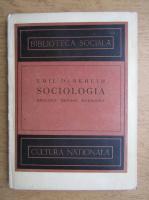 Emile Durkheim - Sociologia. Regulele metodei sociologice (1920)