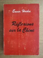 Enver Hoxha - Reflexions sur la Chine