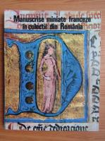 Anticariat: Gheorghe Buluta - Manuscrise miniate franceze in colectii din Romania