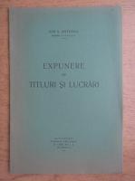 Anticariat: Ion S. Antoniu - Expunere de titluri si lucrari (1935)
