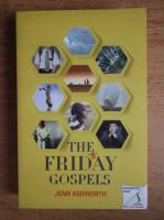 Anticariat: Jenn Ashworth - The friday gospels