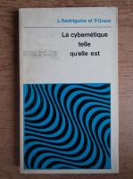 Anticariat: L. Rastriguine, P. Grave - La cybernetique telle qu'elle est