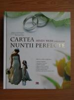 Mindy Weiss - Cartea nuntii perfecte