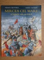 Neagu Djuvara, Radu Oltean - Mircea cel Mare si luptele sale cu turcii