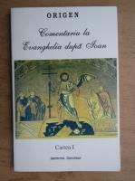 Origen - Comentariu la Evanghelia dupa Ioan, cartea I