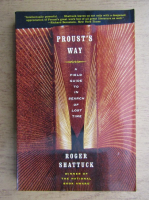 Roger Shattuck - Proust's way. A field guide to in search of lost time