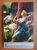 Tennessee Williams - A streetcar named desire and other plays