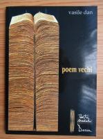 Vasile Dan - Poem vechi