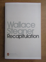 Wallace Stegner - Recapitulation