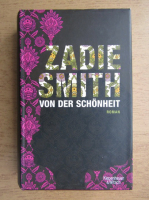 Zadie Smith - Von der Schonheit. Roman