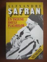 Alexandru Safran - Un taciune smuls flacarilor. Memorii 1939-1947