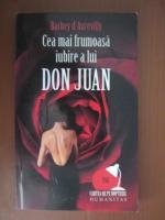 Anticariat: Barbey d'Aurevilly - Cea mai frumoasa iubire a lui Don Juan