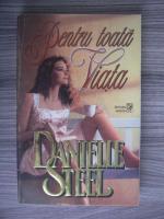 Anticariat: Danielle Steel - Pentru toata viata