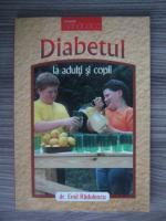 Emil Radulescu - Diabetul la adulti si la copii