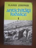 Flavius Josephus - Antichitati iudaice (volumul 1)