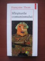 Anticariat: Francoise Thom - Sfarsiturile comunismului