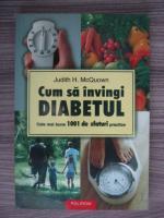Anticariat: Judith H. McQuown - Cum sa invingi diabetul