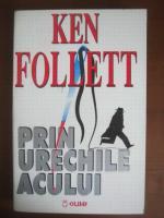 Anticariat: Ken Follet - Prin urechile acului