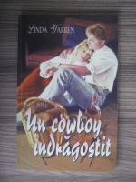 Anticariat: Linda Warren - Un cowboy indragostit