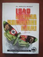 Anticariat: Mircea Musat - 1940. Drama Romaniei mari