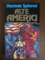Anticariat: Norman Spinrad - Alte Americi