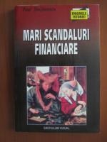 Anticariat: Paul Stefanescu - Mari scandaluri financiare
