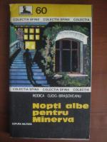 Anticariat: Rodica Ojog Brasoveanu - Nopti albe pentru Minerva