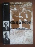Anticariat: Serban Madgearu - Ghita Popp, un condamnat politic in arhivele serviciilor secrete