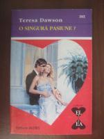 Anticariat: Teresa Dawson - O singura pasiune?