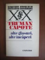 Anticariat: Truman Capote - Alte glasuri, alte incaperi