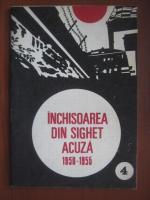 Anticariat: Valeriu Achim - Inchisoarea din Sighet acuza 1950-1955