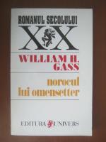 Anticariat: William H. Gass - Norocul lui Omensetter