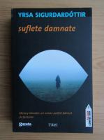 Anticariat: Yrsa Sigurdardottir - Suflete damnate