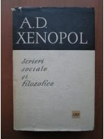 Anticariat: A. D. Xenopol - Scrieri sociale si filozofice